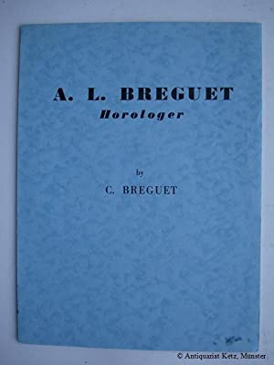 A.-L. Breguet - Horologer. Translated by W. A. H. Brown.
