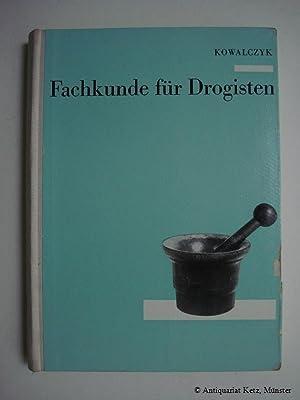 Fachkunde für Drogisten.: Kowalczyk, Willi: