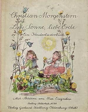 Liebe Sonne, liebe Erde. Ein Kinderliederbuch.: Morgenstern, Christian: