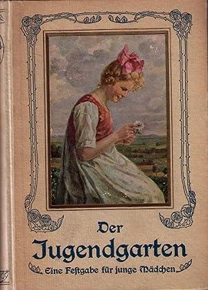 Der Jugendgarten. 46. Band. Eine Festgabe für junge Mädchen. Erzählungen ernsten und...