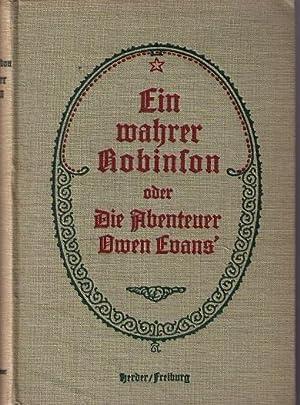 Ein wahrer Robinson oder Die Abenteuer Owen Evan's. Herausgegeben von W. H. Anderdon S. J. ...