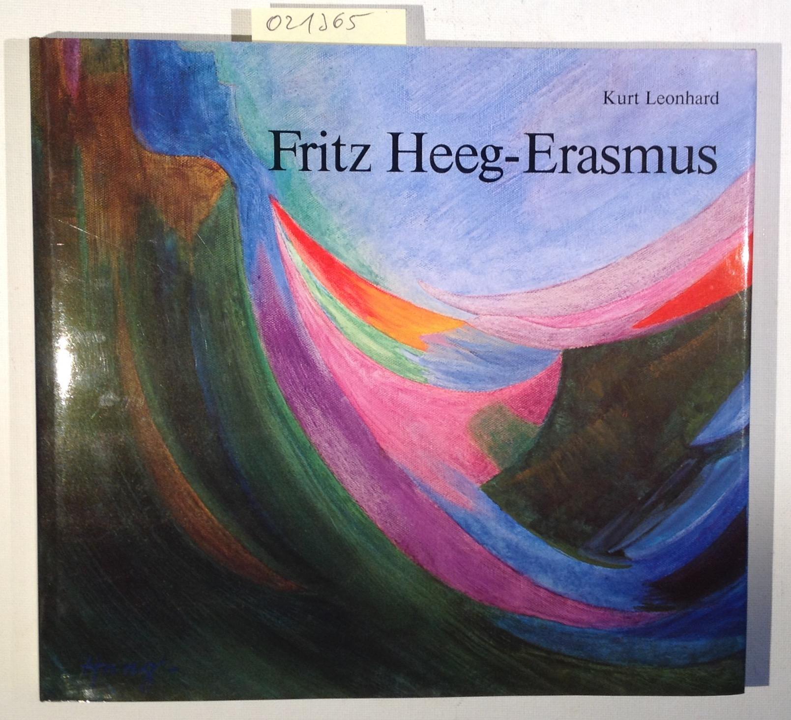 Fritz Heeg-Erasmus. Malerei als Lebensform