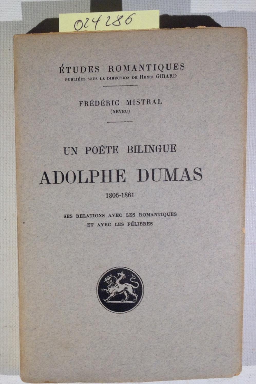 Un poete bilingue, Adolphe Dumas, 1806-1861 : Mistral, Frederic