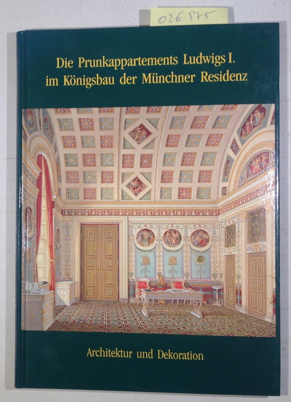 Die Prunkappartements Ludwigs I. im Königsbau der Münchner Residenz: Architektur und Dekoration (Forschungen zur Kunst- und Kulturgeschichte, Band II) - Hojer, Gerhard