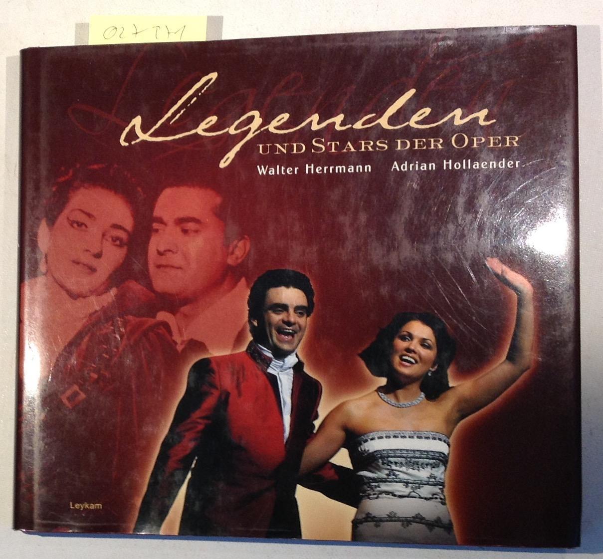 Legenden und Stars der Oper: Von Gigli über Callas bis Domingo und Netrebko - Herrmann, Walter; Hollaender, Adrian