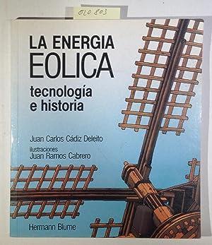 La Energia Eolica tecnologia e historia (Spanish: Cadiz Deleito, Juan