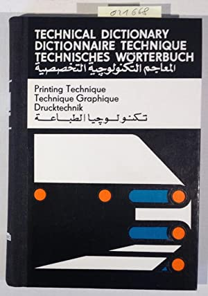 Technical Dictionary Printing Technique / Dictionnaire Technique Technique Graphique / Technische...