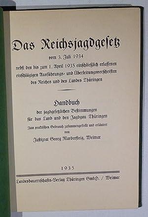Das Reichsjagdgesetz vom 3. Juli 1934: nebst: Mardersteig, Georg