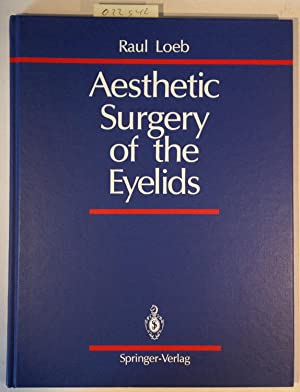 Aesthetic Surgery of the Eyelids: Loeb, Raul