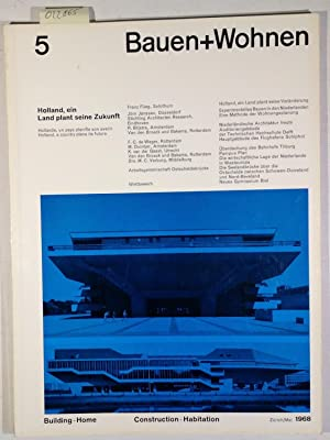 Bauen+Wohnen / Building+Home / Construction+Habitation Mai 1968 Heft 5 - Holland, ein Land plant ...