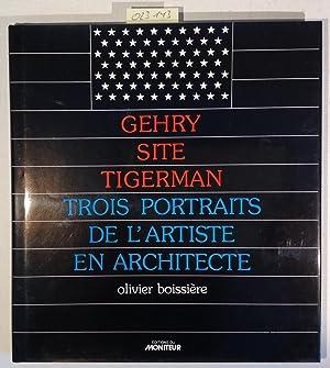Gehry, Site, Tigerman: Trois portraits de l'artiste: Boissiere, Olivier