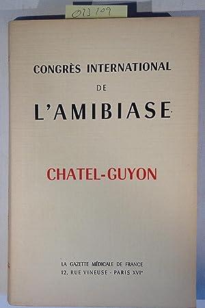 Congres International de L'Amibiase Chatel-Guyon 15 et