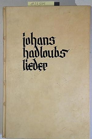 Meister Johans Hadloubs Minnelieder: Hadloub, Johan -