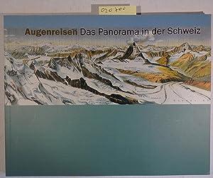 Augenreisen - Das Panorama in der Schweiz: Grieder, Susanne -