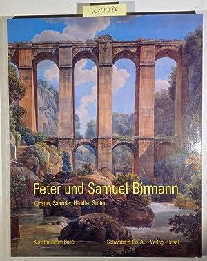 Peter und Samuel Birmann: Ku¿nstler, Sammler, Ha¿ndler,: Lindemann, Bernd Wolfgang