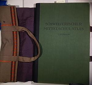 Schweizerischer Mittelschul-Atlas. Mit Unterstützung des Bundes und: Konferenz der kantonalen