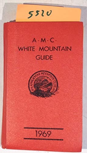 The A. M. C. White Mountain Guide - a Guide to Trails in the Mountains of New Hampshire