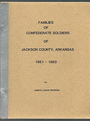 Families of Confederate Soldiers of Jackson County, Arkansas: Morgan, James Logan