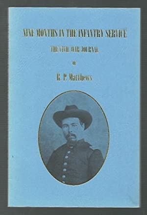 Nine Months in the Infantry Service The Civil War Journal of R. P. Matthews and Roster The Phelps ...