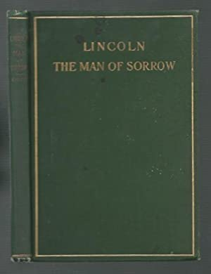 Lincoln: The Man of Sorrow: Chafin, Eugene W.