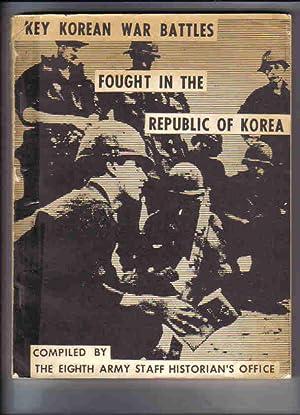 Key Korean War Battles Fought in the Republic of Korea: Eighth Army Staff Historian's Office