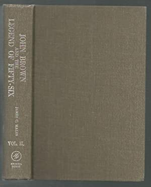 John Brown and the Legend of Fifty-six - Volume Two: Malin, James C.