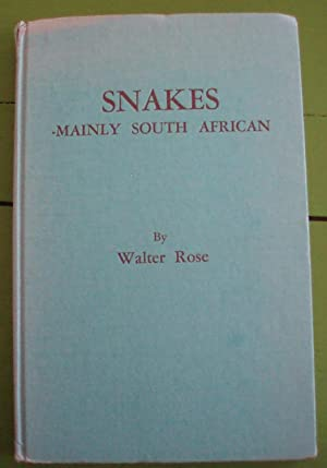 Snakes - Mainly South African: Rose, Walter