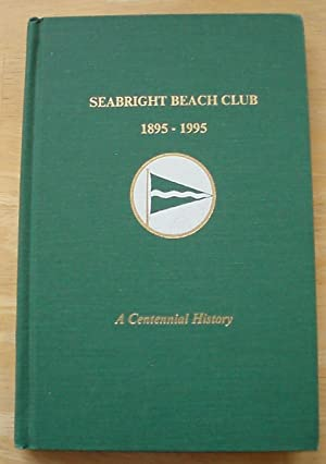 Seabright Beach Club 1895 - 1995 A Centennial History: Robinson, Bill