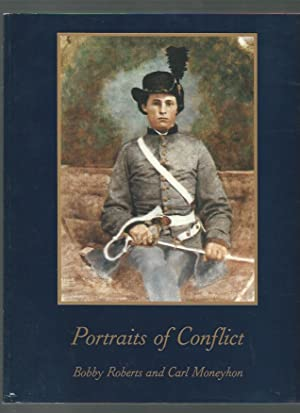 Portraits of Conflicts A Photographic History of Arkansas in the Civil War: Roberts, Bobby and ...