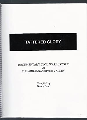 Tattered Glory Documentary Civil War History of the Arkansas River Valley: Dane, Nancy