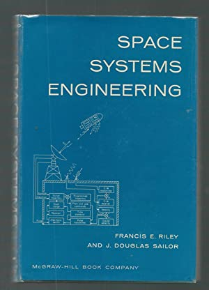 Space Systems Engineering: Riley, Francis E. and Sailor, J. Douglas