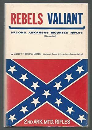 Rebels Valiant Second Arkansas Mounted Rifles (Dismounted): Leeper, Wesley Thurman