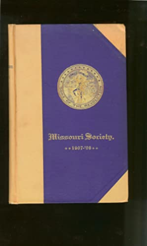 Register of the Society of Sons of the Revolution in the State of Missouri 1907-1909: Secretary, ...