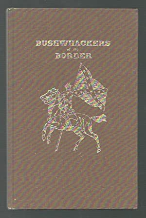 Bushwhackers of the Border the Civil War Period in Western Missouri: Brophy, Patrick
