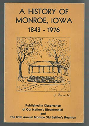 A History of Monroe, Iowa 1843 - 1976: Chamberlin, Al (Edited and Compiled By)
