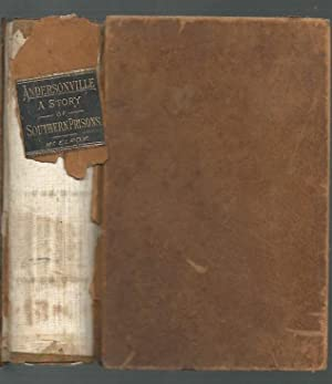 Andersonville a Story of Rebel Military Prisons Aprivate Soldier's Experience: McElroy, John