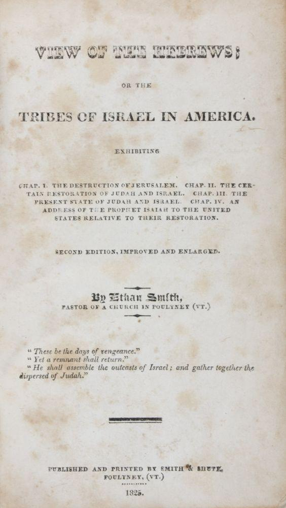 View of the Hebrews; or the Tribes of Israel in America: Smith, Ethan