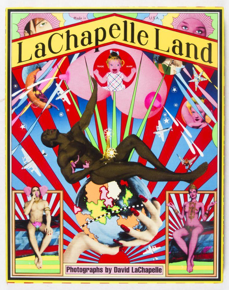 LaChapelle Land: Photographs by David LaChapelle First