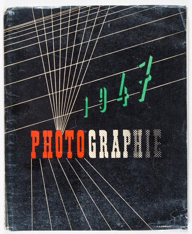Photographie 1947: Scize, Pierre (Introductory text by); Richard McKinney, Ansel Adams, G. Karquel,...