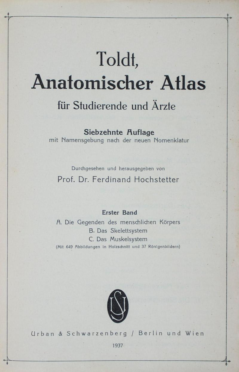 Toldt, Anatomischer Atlas für Studierende und Ärzte: Erster Band, A ...