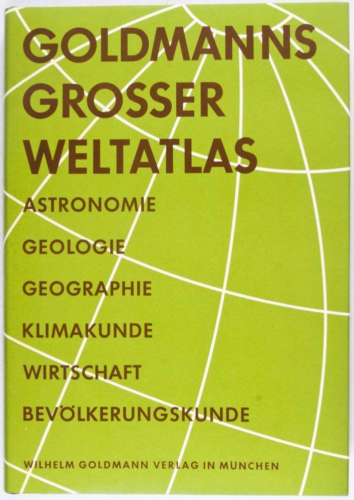 Goldmanns Grosser Weltatlas: Die Umwelt des Menschen (Astronomie - Geologie - Geographie - ...