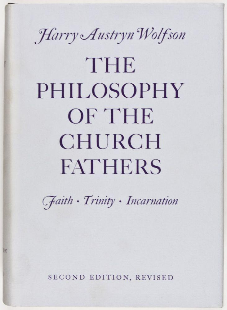 The Philosophy of the Church Fathers, Vol. 1: Faith, Trinity, Incarnation: Wolfson, Harry Austryn