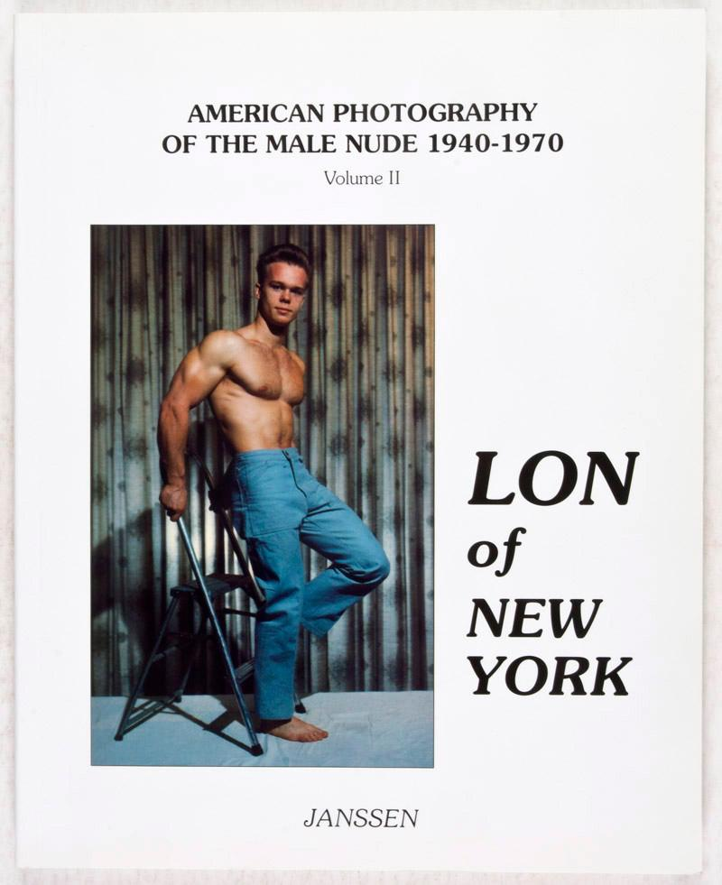 American Photography of the Male Nude 1940-1970, Volume II: Lon of New York Janssen, Volker (Ed.); Jim Speciale (Introduction) Very Good Softcover