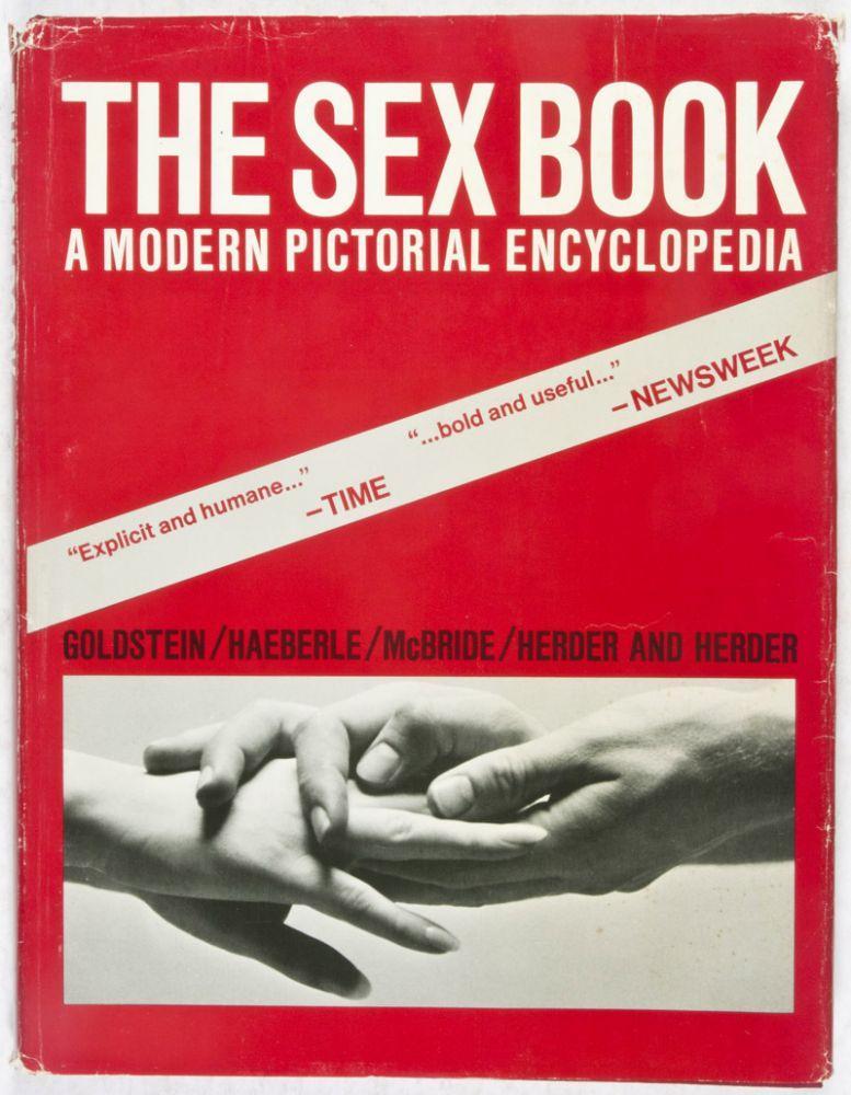 The Sex Book: A Modern Pictorial Encyclopedia: Goldstein, Martin; Erwin J. Haeberle (Text); Will ...