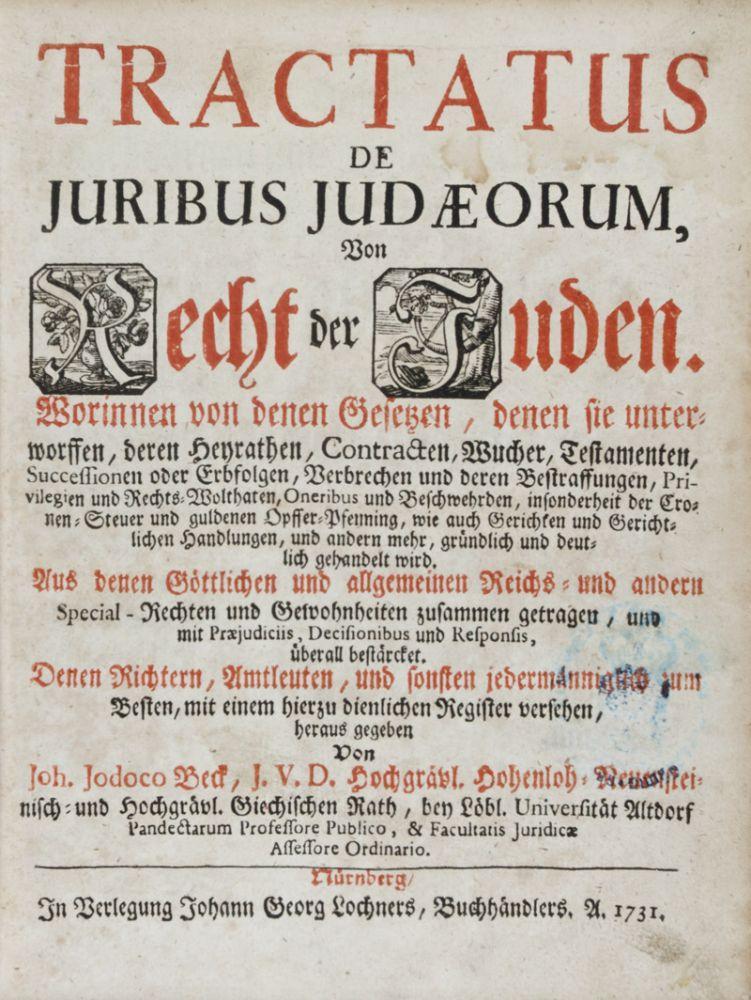 Tractatus de juribus Judæorum, Von Recht der Juden. Worinnen von denen Gesetzen, denen sie ...
