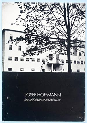 Josef Hoffmann: Sanatorium Purkersdorf (Documentation by Gunter Breckner): Hoffmann, Josef; Gunter ...