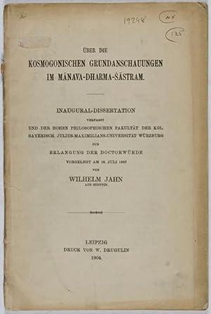 Über die Kosmogonischen Grundanschauungen im Manava-Dharma-Satram: Jahn, Wilhelm