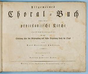 Allgemeines Choral-Buch für die protestantische Kirche vierstimmig ausgesetzt mit einer ...