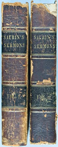 Sermons of the Rev. James Saurin, late pastor of the French Church at the Hague. A New Edition, ...