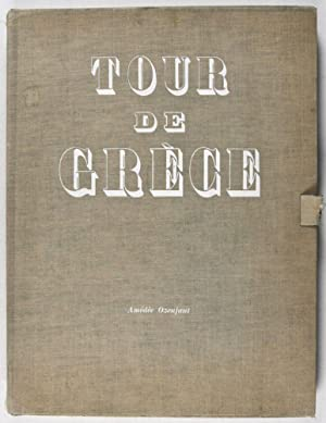 Tour de Grèce [INSCRIBED AND SIGNED]: Ozenfant, Amédée